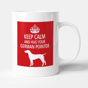 Keep Calm And Hug Your German Pointer – Dog Mug