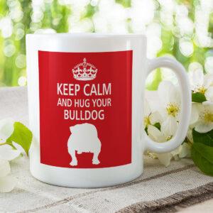 Keep Calm And Hug Your Bulldog (2) – Dog Mug