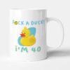 F*ck A Duck, I'm 40 - Funny Birthday Gift Mug