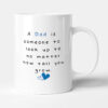 A Dad Is Someone To Look Up - Sweet Birthday Gift Mug