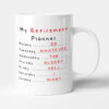 My Retirement Planner - Funny Retirement Gift Mug