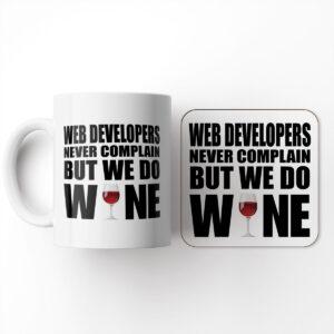 Web Developers Never Complain But We Do Wine Set – Mug & Coaster Set
