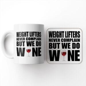 Weight Lifters Never Complain But We Do Wine Set – Mug & Coaster Set
