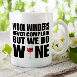 Wool Winders Never Complain But We Do Wine Set – Mug & Coaster Set