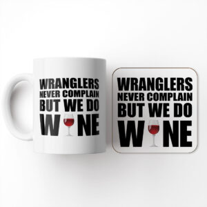 Wranglers Never Complain But We Do Wine Set – Mug & Coaster Set