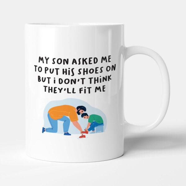 Shoes Won't Fit Dad Joke Birthday Gift Mug