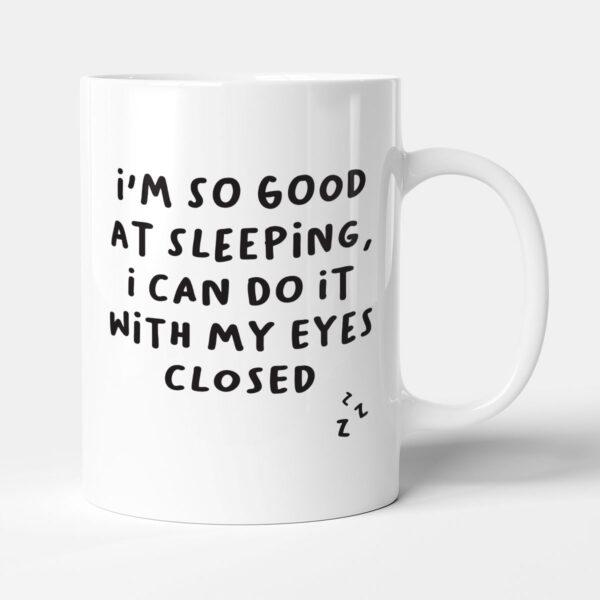 I'm So Good At Sleeping Dad Joke Birthday Gift Mug