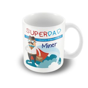 SuperDad Cleverly disguised as a Miner mug – Fathers Day Mug