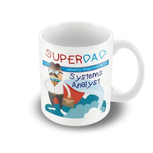 SuperDad Cleverly disguised as a Systems Analyst mug – Fathers Day Mug