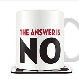The Answer is NO – Mug & Coaster